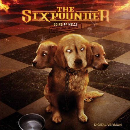 """THE SIXPOUNDER - """"Going To Hell? Permission Granted!"""" DIGITAL ALBUM"""